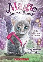 Bella Tabbypaw in Trouble by Daisy Meadows