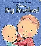 I Am a Big Brother by Caroline Jayne Church