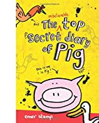 The Unbelievable Top Secret Diary of Pig by…