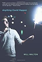 Anything Could Happen by Will Walton