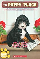 The Puppy Place #39: Gus by Ellen Miles
