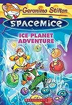 Geronimo Stilton Spacemice #3: Ice Planet…