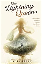 The Lightning Queen by Laura Resau