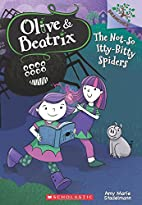 The Not-So Itty-Bitty Spiders (Olive &…