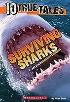 10 True Tales: Surviving Sharks by Allan…