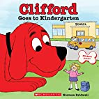 Clifford Goes to Kindergarten by Norman…