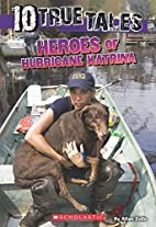 10 True Tales: Heroes of Hurricane Katrina…