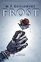 Frost by M. P. Kozlowsky