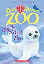 The Silky Seal Pup (Zoe's Rescue Zoo…