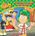 El Chavo: Una aventura a lo grande / A Great…