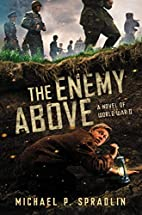 The Enemy Above: A Novel of World War II by…