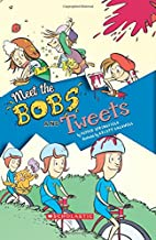 Meet the Bobs and Tweets (Bobs and Tweets…