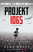 Projekt 1065: A Novel of World War II by…