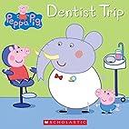 Dentist Trip (Peppa Pig) by Scholastic Inc.