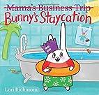 Bunny's Staycation (Mama's…