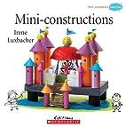 Mini-constructions by Irene Luxbacher