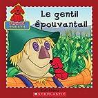 Le gentil épouvantail by Danielle Denega