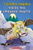 L' Autobus Magique Visite Les Chauves-Souris…