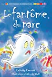Everett, Felicity: Le Fantome Du Parc (French Edition)