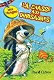 Catrow, David: La Chasse Aux Dinosaures (Album Illustre) (French Edition)