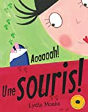 Monks, Lydia: Aaaaaah! une Souris! (French Edition)