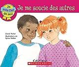 Parker, David: Je Me Soucie Des Autres (Je Suis Fier de Moi) (French Edition)