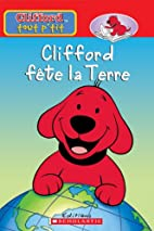 Clifford fête la Terre by Normand Bridell