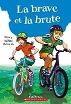La Brave et la brute by Nancy Wilcox…