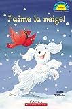 Wilhelm, Hans: J'Aime La Neige! (Je Peux Lire Niveau 1) (French Edition)