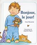 Maccarone, Grace: Bonjour, Le Jour! (French Edition)