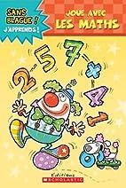 Joue avec les maths by Julie Lavoie