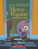 DiCamillo, Kate: Mercy Watson Combat Le Crime (French Edition)