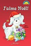 Wilhelm, Hans: J'Aime Noel! (Je Peux Lire Niveau 1) (French Edition)