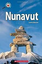 Canada Close Up: Nunavut by Carrie Gleason