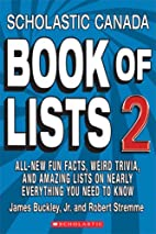 Scholastic Canada Book of Lists 2: All-New…