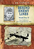 Carol Matas: I Am Canada: Behind Enemy Lines: World War II, Sam Frederiksen, Nazi-Occupied Europe, 1944 [Hardcover]