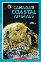 Canada Close Up: Canada's Coastal Animals by…