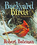 Robert Bateman: Backyard Birds: An Introduction