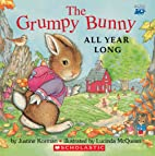 The Grumpy Bunny All Year Long by Justine…