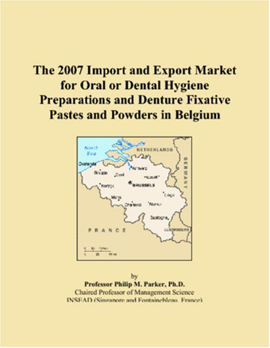 the-2007-import-and-export-market-for-oral-or-dental-hygiene-preparations-and-denture-fixative-pastes-and-powders-in-belgium