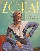 Zora!: The Life of Zora Neale Hurston by…