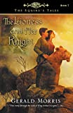 Morris, Gerald: The Lioness and Her Knight (The Squire's Tales)