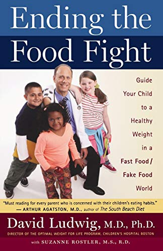 ending-the-food-fight-guide-your-child-to-a-healthy-weight-in-a-fast-food-fake-food-world