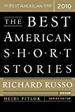 Russo, Richard: The Best American Short Stories 2010 (The Best American Series (R))