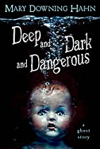Deep and Dark and Dangerous by Mary Downing…