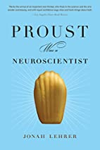 Proust Was a Neuroscientist by Jonah Lehrer
