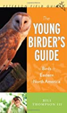 The Young Birder's Guide: Birds of Eastern…
