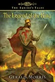 Morris, Gerald: The Legend of the King (The Squire's Tales)