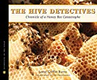 The Hive Detectives: Chronicle of a Honey…