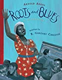 Adoff, Arnold: Roots and Blues: A Celebration